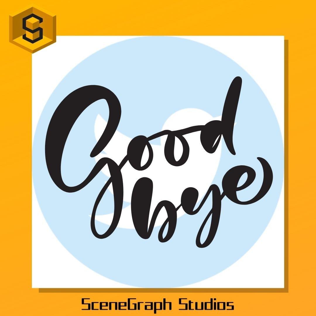 Scenegraph Studios Good Bye Twitter