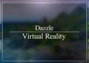 Text of Dazzle virtual reality